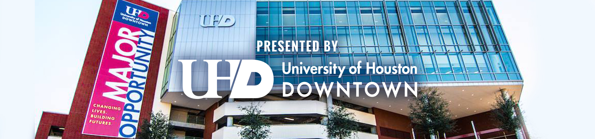 Presented by University of Houston Downtown